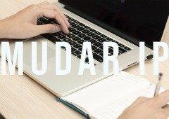 Como mudar o IP: guia prático para telemóvel, Mac e PC