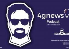 Podcast: À conversa com Daniel Pinto - A mais recente adição à 4gnews