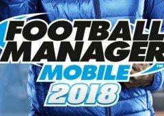 Football Manager Mobile 2018 já está disponível para Android e iOS