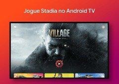 Google Stadia chegou oficialmente ao Android TV. Quais os dispositivos compatíveis