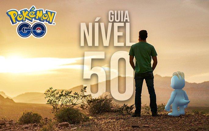 Pokémon GO Nível 50 Guia