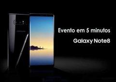 Samsung Galaxy Note8: Resumo do evento em 5 minutos!