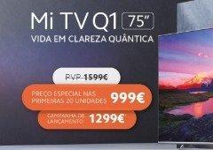 """Xiaomi Mi TV Q1 75"""" chega a Portugal por 999 €. Eis o dia e hora!"""